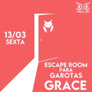 Escape Room do GRACE (13/03)
