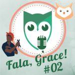 Fala, GRACE!: Mercado de trabalho